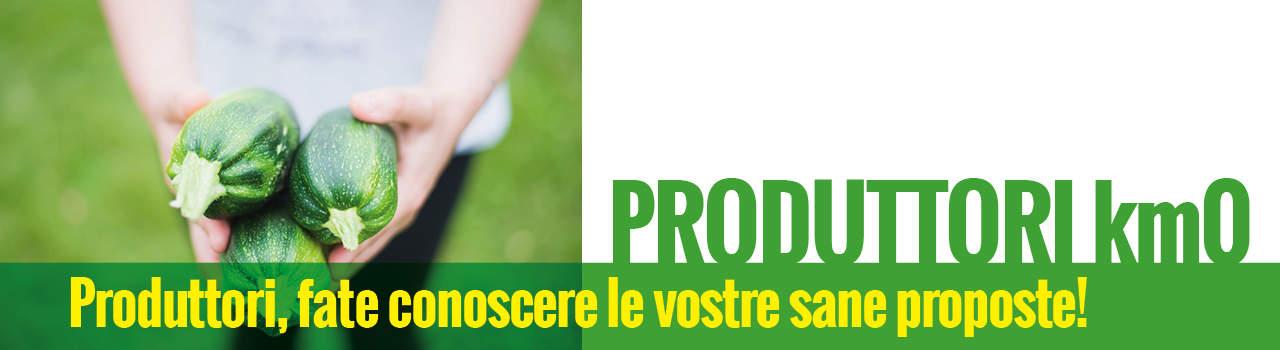 Produttori, fate conoscere le vostre sane proposte! - PRODUTTORI km0
